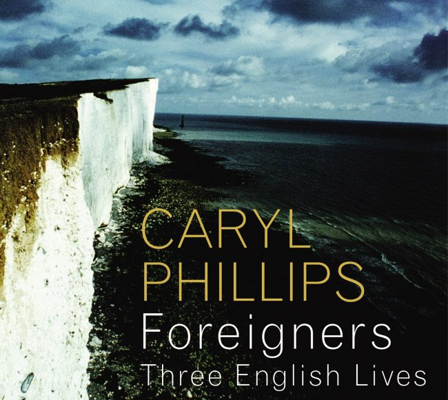 Caryl Phillips's Foreigners