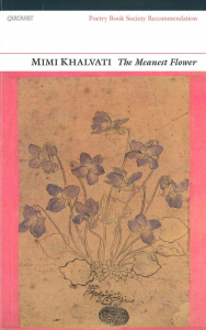 Mimi Khalvati, The Meanest Flower