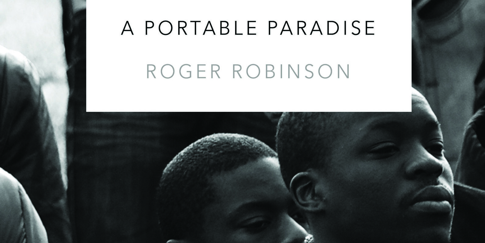 The cover of Roger Robinson's A Portable Paradise
