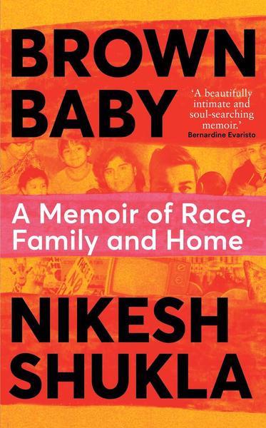 The cover of Nikesh Shukla's memoir, Brown Baby